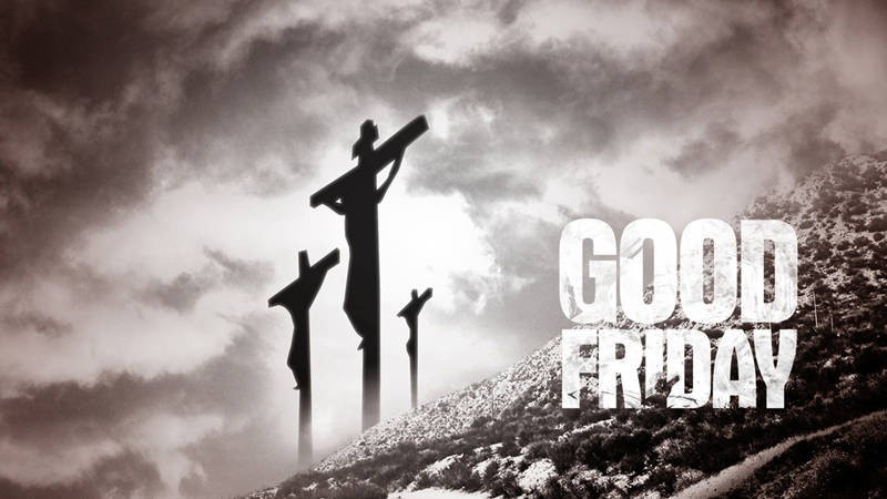 Good Friday: Sacred Observance & Activities
